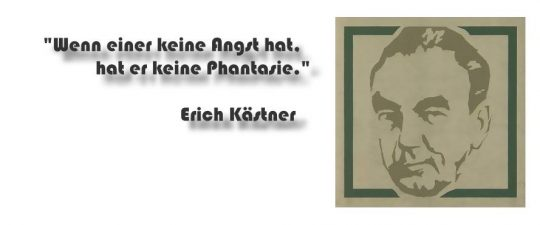 """Wenn einer keine Angst hat, hat er keine Phantasie."" Erich Kästner (This file is licensed under the Creative Commons Attribution-Share Alike 3.0 Unported license.)"